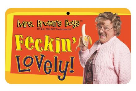 Mrs Brown's Boys, Feckin' Lovely Door Sign